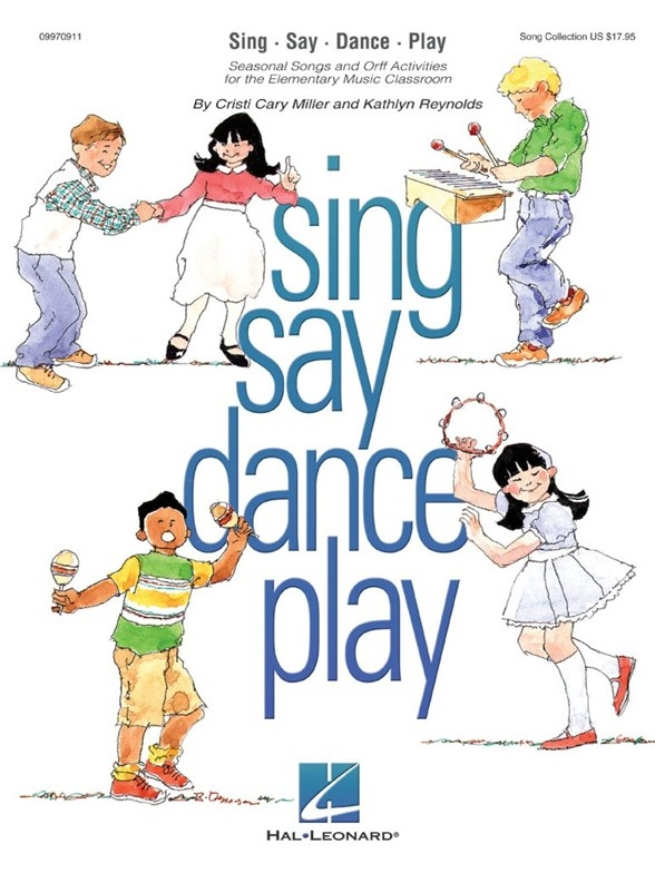 MS Cristi Cary Miller and Kathlyn Reynolds: Sing Say Dance Play