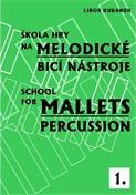Školy hry na melodické bicí I. - L. Kubánek