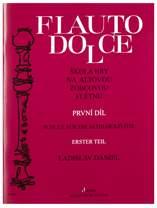 LADISLAV DANIEL Flauto Dolce - škola hry na altovou zobcovou flétnu 1. díl