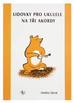 KN Lidovky pro ukulele na tři akordy - Ondřej Šárek