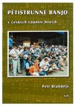 KN Pětistrunné banjo v českých country hitech - Petr Brandejs