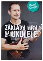 FRONTMAN Základy hry na ukulele snadno a rychle - Matěj Homola