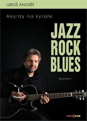 MUZIKUS Jazz Rock Blues Volume II - Luboš Andršt Škola hry na kytaru
