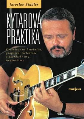 MUZIKUS Kytarová praktika - Jaroslav Šindler Škola hry na kytaru
