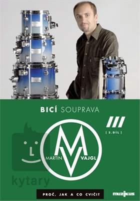 MUZIKUS Bicí souprava - proč, jak a co cvičit 3 - DVD - Martin Vajgl Škola hry na bicí