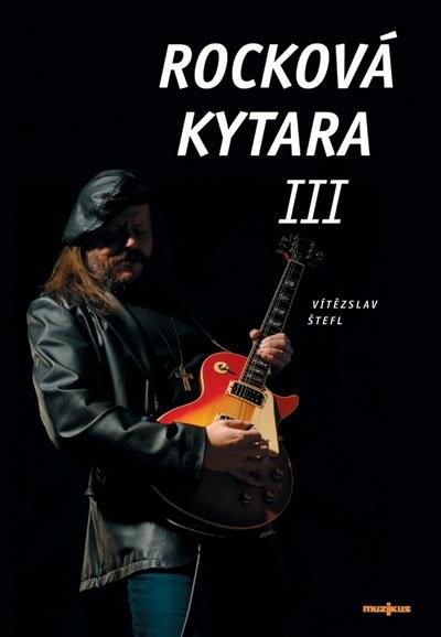 Muzikus Rocková kytara III - kniha s CD - Vítězslav Štefl