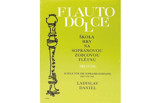 Ladislav Daniel Flauto Dolce - škola hry na sopránovou zobcovou flétnu 3. díl - Ladislav Daniel